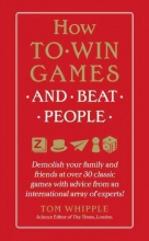 Whipple, Tom How to Win Games and Beat People