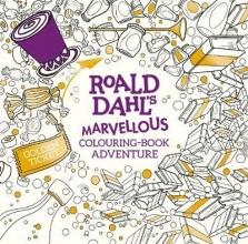 Dahl, Roald Roald Dahl`s Marvellous Colouring-Book Adventure