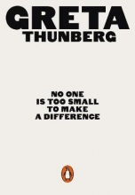 Greta Thunberg , No One Is Too Small to Make a Difference