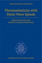 Jozef Ignaczak,   Martin Ostoja-Starzewski Thermoelasticity with Finite Wave Speeds