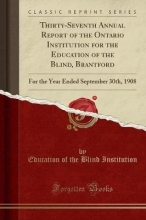 Institution, Education of the Blind Institution, E: Thirty-Seventh Annual Report of the Ontario