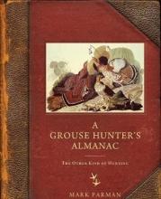 Parman, Mark A Grouse Hunter`s Almanac