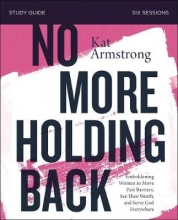 Kat Armstrong No More Holding Back Study Guide