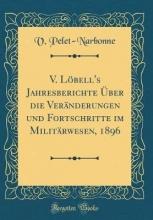 Pelet-Narbonne, V. Pelet-Narbonne, V: V. Löbell`s Jahresberichte Über die Verän