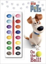 Chlebowski, Rachel On the Ball! (the Secret Life of Pets)