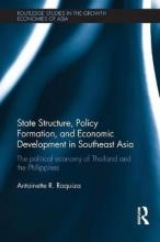 Raquiza, Antoinette R. State Structure, Policy Formation, and Economic Development in Southeast Asia
