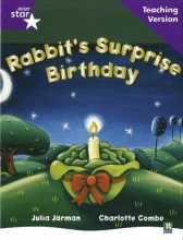 Rigby Star Guided Reading Purple Level: Rabbit`s Surprise Birthday Teaching Version