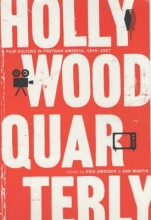 Smoodin, Eric Hollywood Quarterly - Film Culture in Post-War America 1945-1957