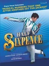 Heneker, David Half a Sixpence (Piano/Vocal Selections)