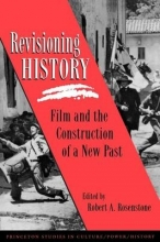 Rosenstone, Robert A. Revisioning History - Film and the Construction of a New Past