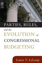 LeLoup, Lance T. Parties Rules Evolution of Cong Budg