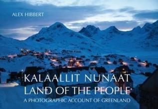 Alex Hibbert Kalaallit Nunaat - Land of the People