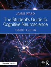 Jamie (University of Sussex, UK) Ward The Student`s Guide to Cognitive Neuroscience