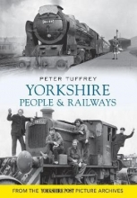 Peter Tuffrey Yorkshire People and Railways