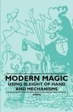 Anon Modern Magic - Using Sleight of Hand and Mechanisms