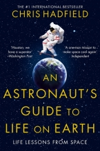 Chris,Hadfield Astronaut`s Guide to Life on Earth