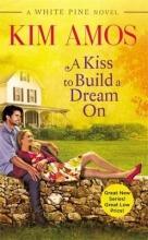 Amos, Kim A Kiss to Build a Dream On