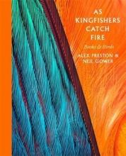 Preston, Alex As Kingfishers Catch Fire