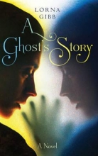 Gibb, Lorna Ghost`s Story