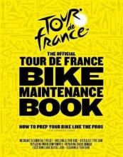 Luke Edwardes-Evans The Official Tour de France Bike Maintenance Book