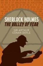 Arthur Conan Doyle Sherlock Holmes: The Valley of Fear