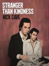 Nick Cave , Stranger Than Kindness