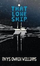 Rhys Owain Willliams That Lone Ship