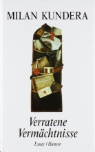 Kundera, Milan Verratene Vermächtnisse