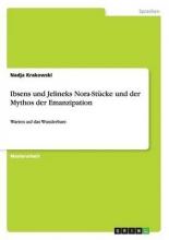 Krakowski, Nadja Ibsens und Jelineks Nora-St�cke und der Mythos der Emanzipation
