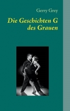 Grey, Gerry Die Geschichten G des Grauen