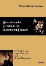 Myriam Noemi Bastian Dimensionen Des Fremden in Der Fantastischen Literatur