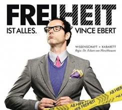 Ebert, Vince Freiheit ist alles