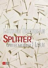 Guderian, Lothar Splitter unter meiner Haut