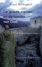 Karel  Wellinghoff De Goede Mensen en de honden van God