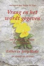 Esther  Hicks Vraag en het wordt gegeven