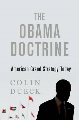 Colin Dueck,The Obama Doctrine