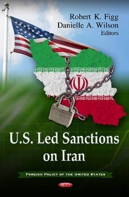 Robert K. Figg,   Danielle A. Wilson,U.S. Led Sanctions on Iran