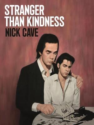 Nick Cave,Stranger Than Kindness