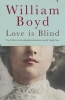 Boyd William, Love is Blind