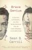 Carroll, Sean B., Brave Genius