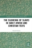 Ronald Charles, The Silencing of Slaves in Early Jewish and Christian Texts