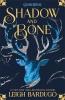 <b>Bardugo Leigh</b>,Shadow and Bone