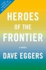 D. Eggers, Heroes of the Frontier
