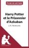 Panneel, Youri, Analyse : Harry Potter et le Prisonnier d`Azkaban de J. K. Rowling  (analyse compl?te de l`oeuvre et r?sum?)