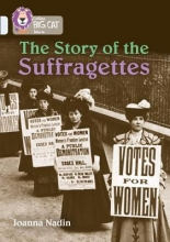Nadin, Joanna Collins Big Cat - The Story of the Suffragettes