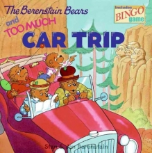 Berenstain, Stan,   Berenstain, Jan The Berenstain Bears and Too Much Car Trip