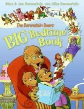 Berenstain, Stan,   Berenstain, Jan The Berenstain Bears` Big Bedtime Book