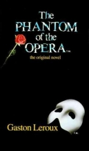 Leroux, Gaston The Phantom of the Opera the Original Novel
