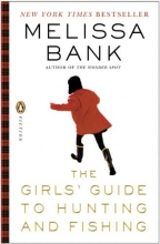 Bank, Melissa The Girls` Guide to Hunting and Fishing