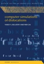 Vasily V. Bulatov,   Wei Cai Computer Simulations of Dislocations